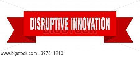 Disruptive Innovation Ribbon. Disruptive Innovation Paper Band Banner Sign