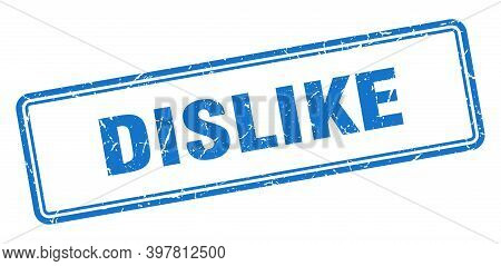 Dislike Stamp. Square Grunge Sign On White Background
