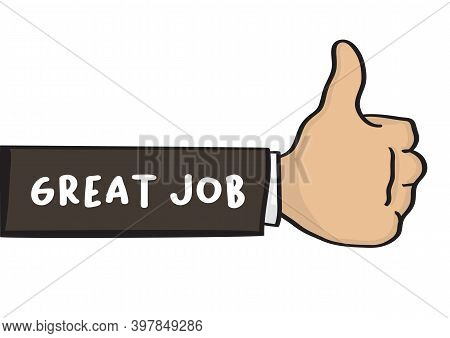 Hand Drawn Hand With Great Job. Concept Of Work Compliment Or Job Recognition. Vector Illustration I