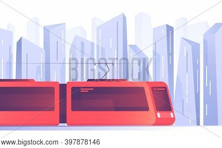 Vector Illustration Of A Modern Tram, Light Rail, Commuter Train With The City Skyline In The Backgr