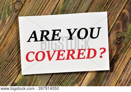 Are You Covered? Text Label. Medical Council. Insurance Planning. Ensuring Well-being In Life Situat