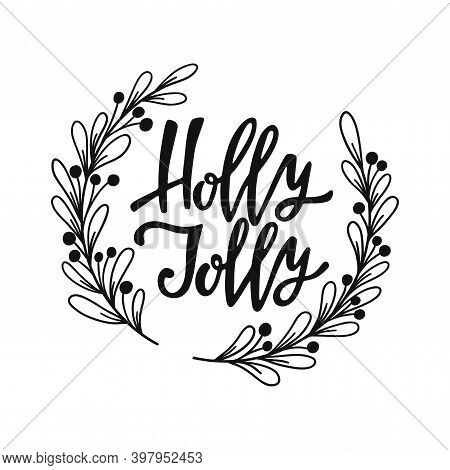 Hand Drawn Christmas Wreath With Lettering Phrase - Holly Jolly.