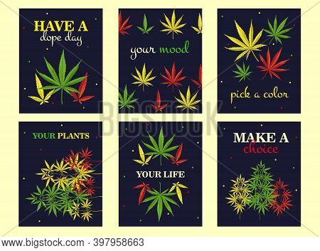 Positive Greeting Card Designs With Marihuana Leaves. Creative Ganja Postcards With Text And Colorfu
