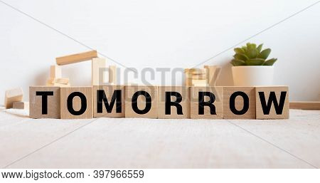 Tomorrow Word On Block Concept, Business Concept