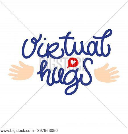 Virtual Hugs Line Icon, Vector Modern Calligraphy With Open Arms. Virus-free Virtual Hugs, Social Di