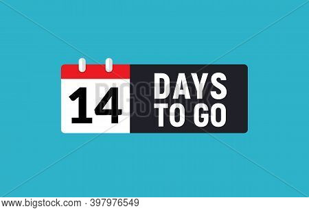 14 Days To Go Last Countdown Icon. Eleven Days Go Sale Price Offer Promo Deal Timer, 14 Days Only