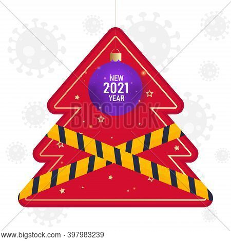 Stop Coronavirus In The New Year 2021. The Concept Of A Red Christmas Tree With Crossed Out Yellow R