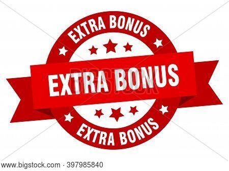 Extra Bonus Round Ribbon Isolated Label. Extra Bonus Sign