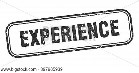 Experience Stamp. Experience Square Grunge Black Sign. Experience Tag