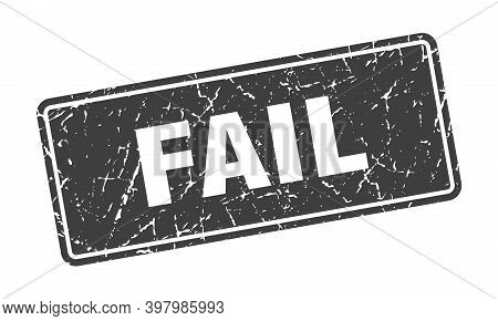 Fail Stamp. Fail Vintage Gray Label. Sign