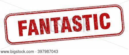 Fantastic Stamp. Fantastic Square Grunge Sign. Label
