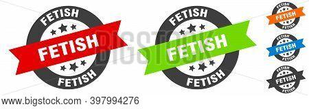 Fetish Stamp. Fetish Round Ribbon Sticker. Tag