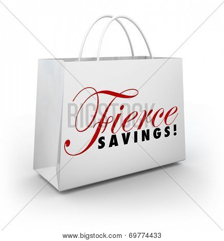 Fierce Savings words on a shopping bag advertising a huge sale or discount clearance event poster
