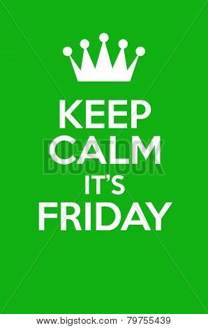 Keep Calm It's Friday Poster Art In Green poster