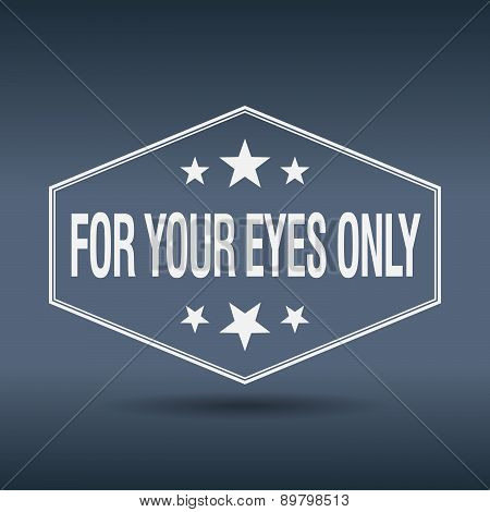 For Your Eyes Only Hexagonal White Vintage Retro Style Label