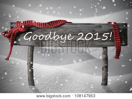 Gray Christmas Sign Goodybe 2015, Snow, Red Ribbon, Snowflakes