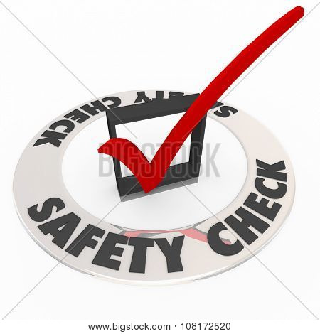 Safety Check words with mark and box to illustrate a security precaution procedure, system or review to reduce risk and danger