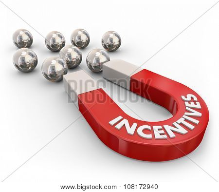 Incentives word on a red metal magnet attracting silver metal ball bearings symbolizing new customers lured by rewards, advertising, promotion, benefits and savings