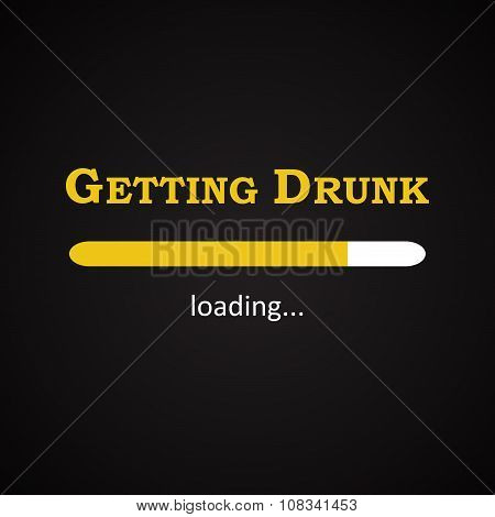 Getting Drunk - funny inscription template