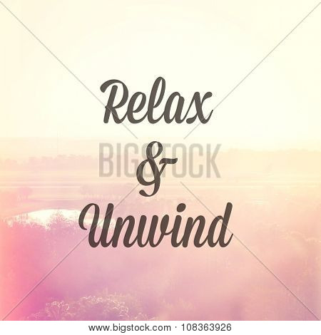 Quote - relax and unwind