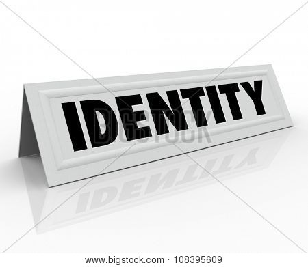 Identity word on a name tent card to illustrate your unique character or distinctive personality