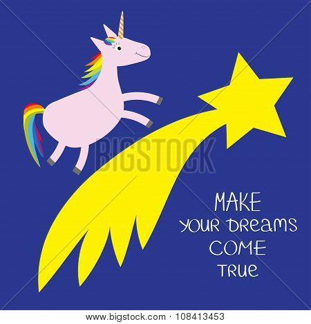 Comet Flame With Star. Unicorn Make Your Dreams Come True. Quote Motivation Calligraphic Inspiration