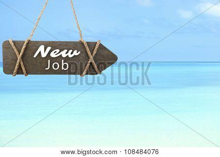 Dream job concept. Wooden sign arrow on sea background
