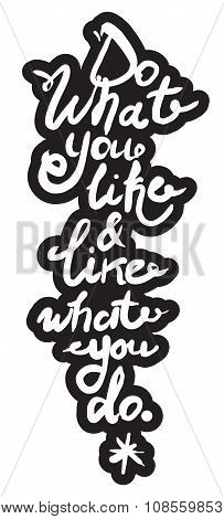 Vector inspirational inscription. Hand drawn quote for greeting cards, posters, and print elements.  Lettering art. poster