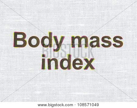 Healthcare concept: Body Mass Index on fabric texture background