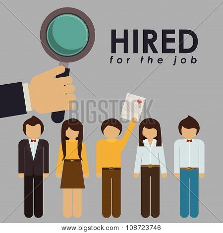 hired for the job design, vector illustration eps10 graphic poster