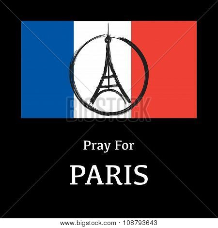 Peace Logo At Eiffel Tower At Background France National Flag. Pray For Paris. Vector Illustration.