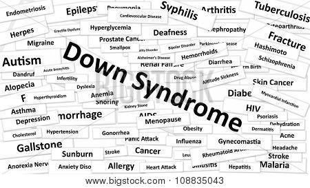 A disease called Down Syndrome written in bold type. Black and white words