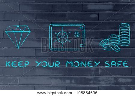 Diamond, Coins And Safe With Text Keep Your Money Safe