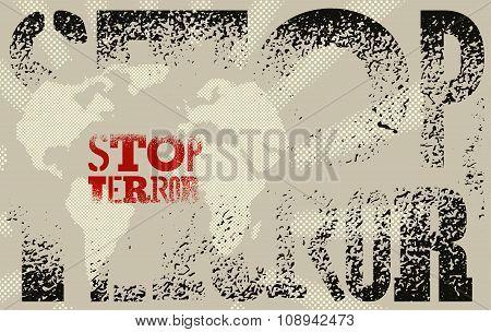 Stop terror. Typographic graffiti grunge protest poster. Vector illustration. poster