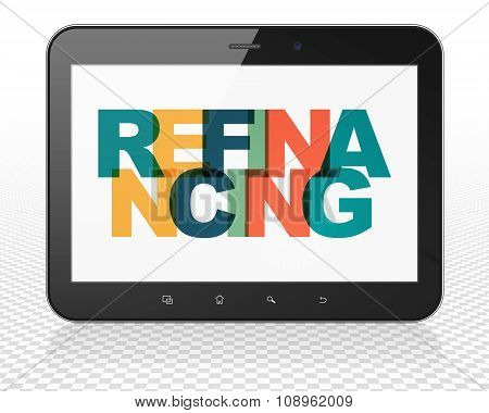 Business concept: Tablet Pc Computer with Refinancing on  display