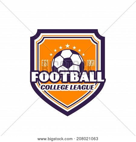 Football college league badge icon for university soccer tournament or football championship. Vector isolated heraldic symbol of soccer ball and goal victory stars on shield