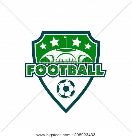 Football club badge or soccer college team or fans heraldic icon. Vector isolated shield with soccer ball, football playing filed arena or stadium and champion victory stars for championship cup game
