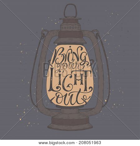 Hand drawn typography poster. Brush lettering phrase placed in a color vintage lamp sketch. Inspiration quote saying Bring your light out. Great for posters, greeting cards.