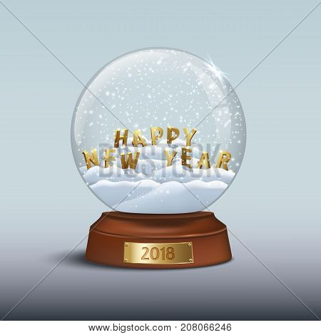 Snow globe with 2018 Happy New Year signs. HAPPY NEW YEAR letters inside snow globe and golden badge with 2018 number on brown wooden base. Vector Christmas and New Year design element