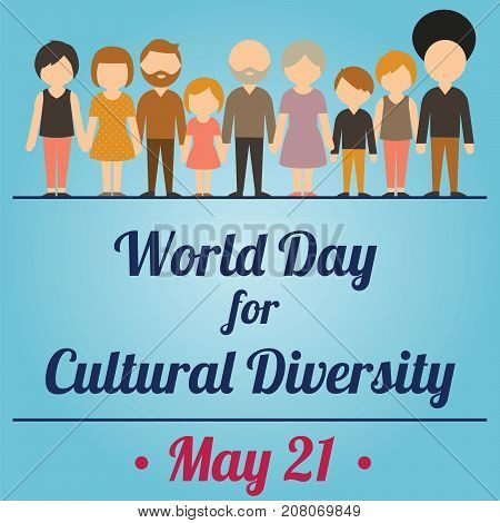 World Day for Cultural Diversity, 21 May. Group of people from different ethnicity and religion conceptual illustration vector.