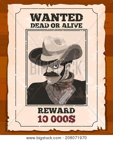 Western placard on old parchment. Wanted wild bandit. Vector poster wanted bandit paper, vector illustration