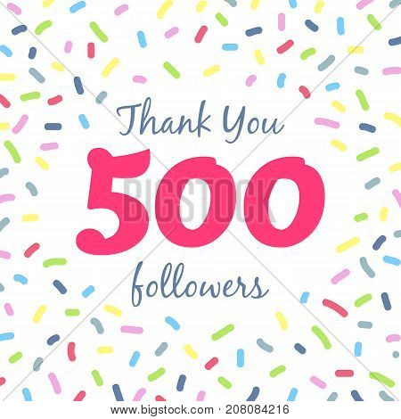 Thank you 500 followers network post. Vector digital illustration. Celebration of five hundreds subscribers