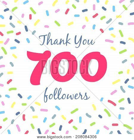 Thank you 700 followers network post. Vector digital illustration. Celebration of seven hundreds subscribers