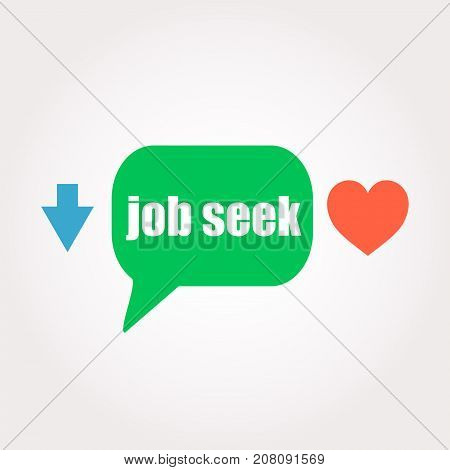 Job Seek Words. Business Concept . Speech Clouds Stickers, Arrow And Heart