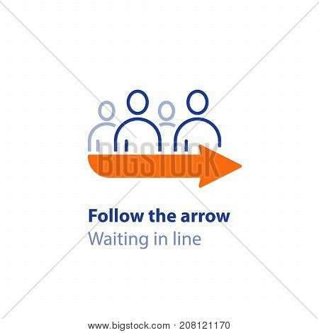 Standing in line, waiting in queue, follow the arrow sign, direction pointer, vector line icon