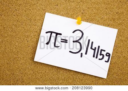 A Yellow Sticky Note Writing, Caption, Inscription Phrase Pi In Black Ext On A Sticky Note Pinned To