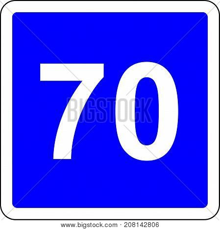 Road sign with suggested speed of 70 km/h