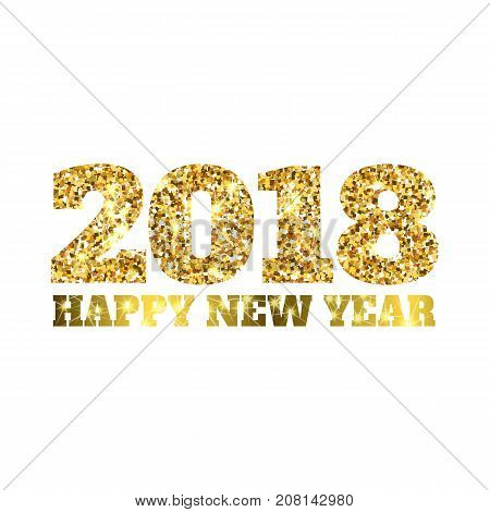 Happy New 2018 Year. Gold Glitter Particles And Sparkles. Holidays Vector Design Element For Calenda