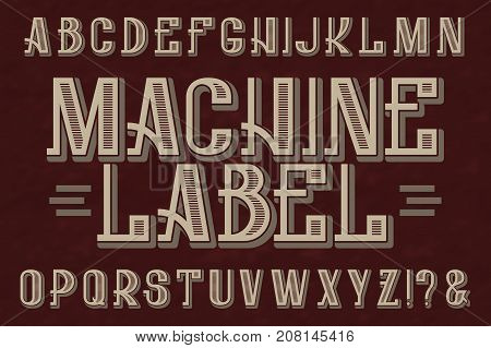 Machine Label typeface. Retro font. Isolated english alphabet.