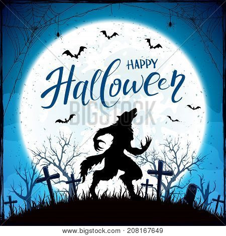 Text Happy Halloween and werewolf in cemetery on blue background with Moon. Grunge decoration with spiders in cobweb and bats, illustration.